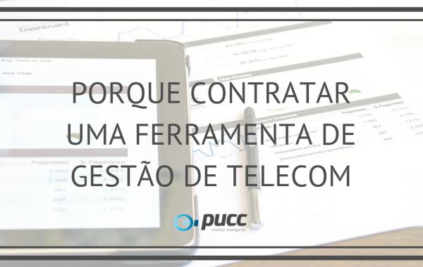PORQUE CONTRATAR UMA FERRAMENTA DE GESTÃO DE TELECOM